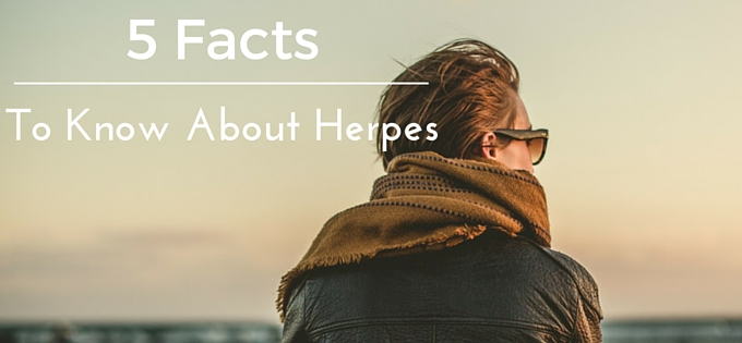5 Facts You Need to Know About Herpes
